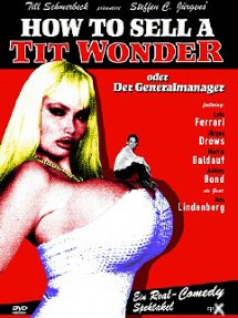 Der Generalmanager oder How to sell a tit wonder